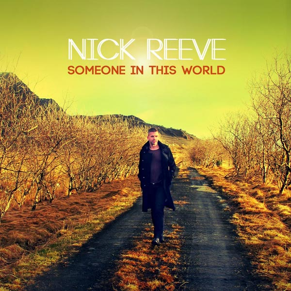 Nick Reeve's first solo album is 'Someone In This world'