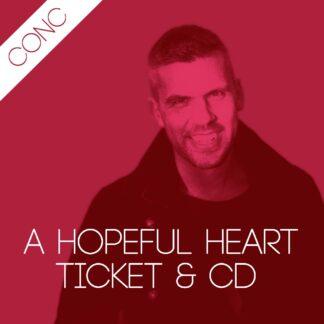 A Hopeful Heart ticket +CD - concession