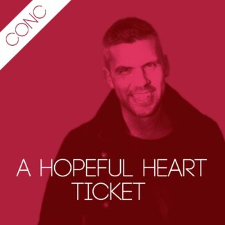 A Hopeful Heart ticket - concession
